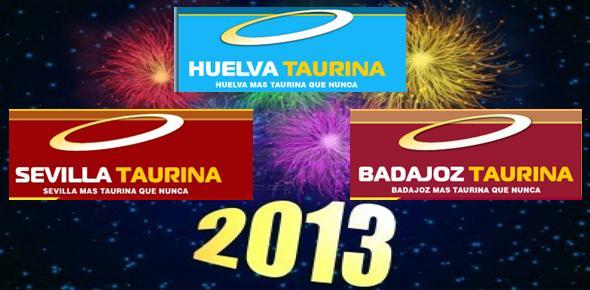 El equipo de nuestros portales HUELVA TAURINA, SEVILLA TAURINA y BADAJOZ TAURINA le desea Feliz Año Nuevo 2013.